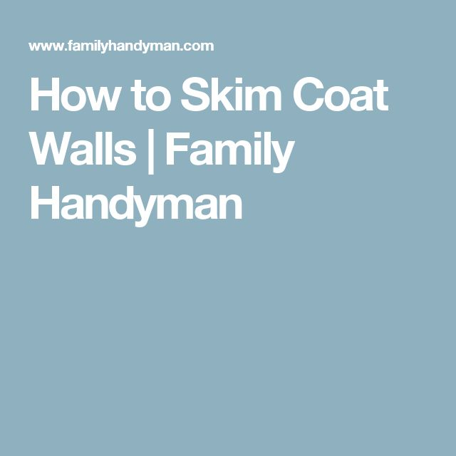 How to Skim Coat Walls | Family Handyman