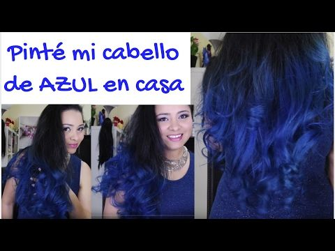 De Cabello Negro a Azul ** Como lo logre ** Como lo cuido** - YouTube