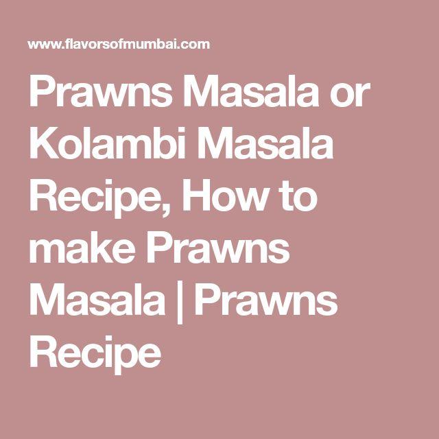 Prawns Masala or Kolambi Masala Recipe, How to make Prawns Masala   Prawns Recipe