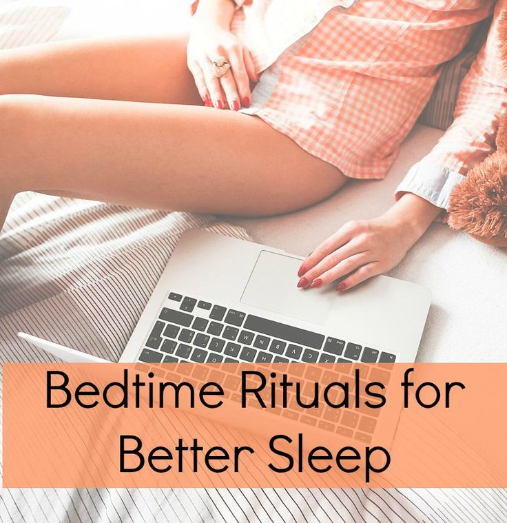 Whether you call them bedtime rituals or a bedtime routine, these tips can help you get better sleep tonight and develop this healthy habit even as an adult.