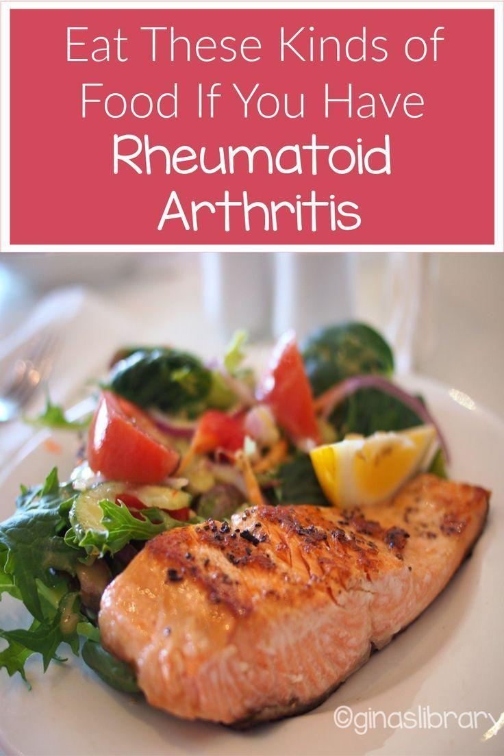 Eat These Kinds Of Food If You Have Rheumatoid Arthritis In 2020 Arthritis Diet Recipes Rheumatoid Arthritis Diet Recipes Arthritis Diet