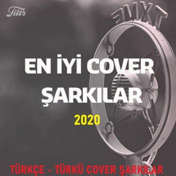 Turkce Turku Cover Sarkilar 2020 Full Album Indir Sarkilar Album Radyo
