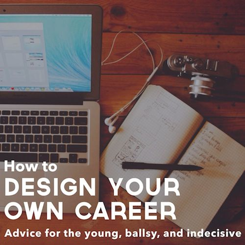 How to Design Your Own Career // advice for the young, ballsy, and indecisive on www.travelpaintrepeat.com #career #advice
