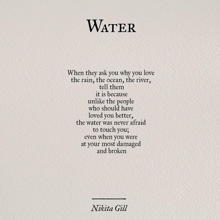 Smh, water touch's in relationships, some get pulled away in the current. Ive learned getting them dry again, only hurted me more. Loyalty..How I need water.........