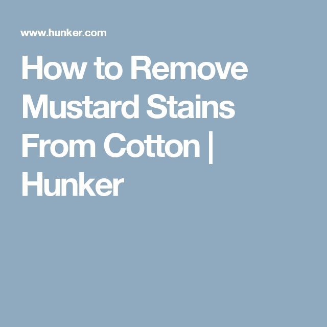 How to Remove Mustard Stains From Cotton | Hunker