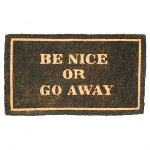 Be nice or go away!   Coirmats de Luxe 43 x 73 cm     €29,95