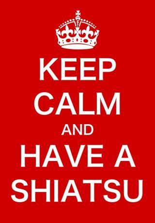 Keep Calm and have a Shiatsu (by me)