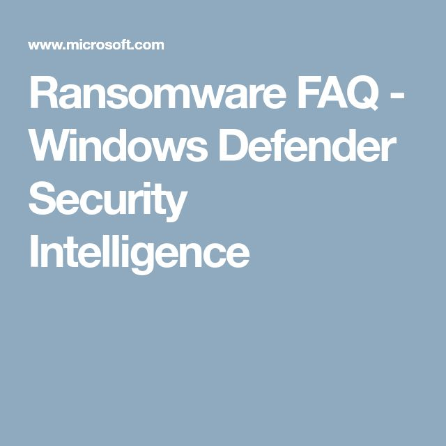 Ransomware FAQ - Windows Defender Security Intelligence