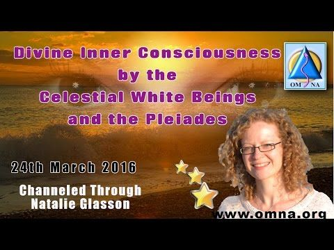 Divine Inner Consciousness from the Celestial White BeingsSacred School of Om Na www.omna.org