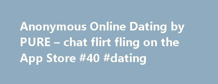 Online dating anonymous