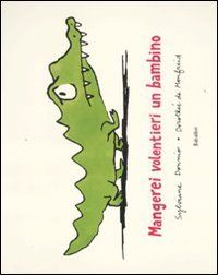 Mangerei volentieri un bambino: Amazon.it: Dorothée de Monfreid, Sylviane Donnio, F. Rocca: Libri