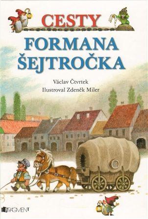 Václav Čtvrtek: Cesty formana Šejtročka