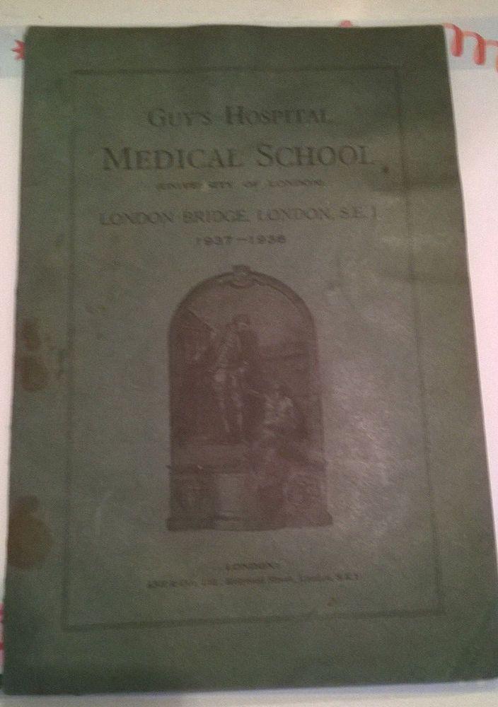 GUY'S HOSPITAL MEDICAL SCHOOL University of London 1937-1938 Courses Booklet
