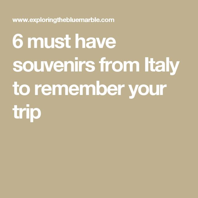 6 must have souvenirs from Italy to remember your trip