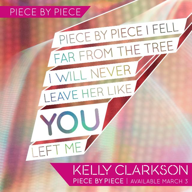 """kelly clarkson piece by piece lyrics 
