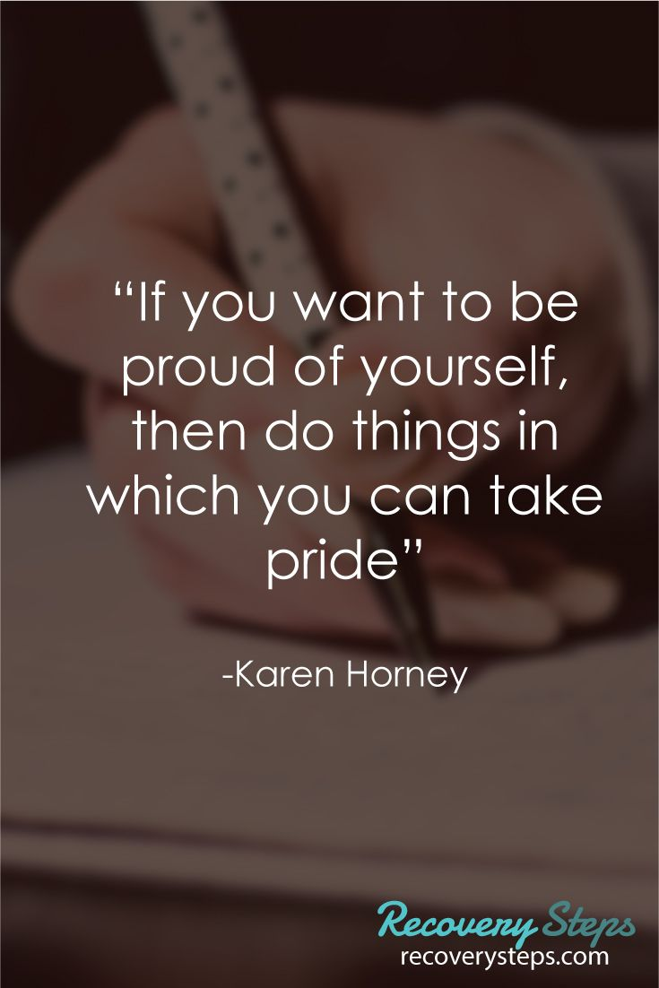 """Motivational Quotes:""""If you want to be proud of yourself, then do things in which you can take pride"""" Follow:https://www.pinterest.com/RecoverySteps/"""