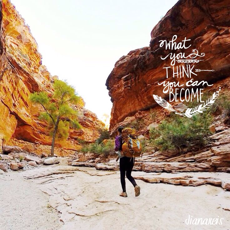 Grand Canyon Quotes: What You Think, You Can Become! Quote, Hiking, Go Out
