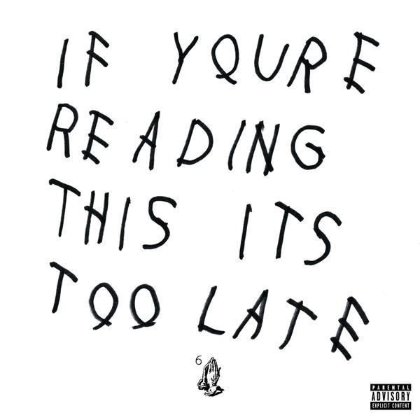 This past Thursday, Drake blessed us by releasing his latest mixtape/album, If You're Reading This It's Too Late.