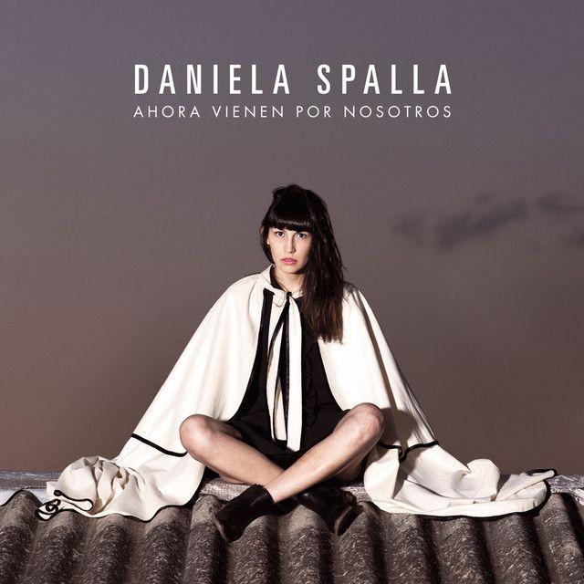 """""""Ahora Vienen Por Nosotros"""" by Daniela Spalla was added to my Seleccionada(s) playlist on Spotify"""