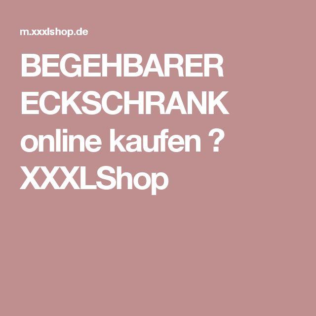Unique BEGEHBARER ECKSCHRANK online kaufen XXXLShop