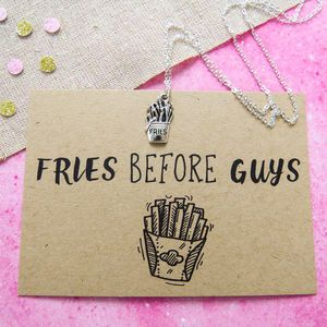 'Fries Before Guys' Necklace - what's new