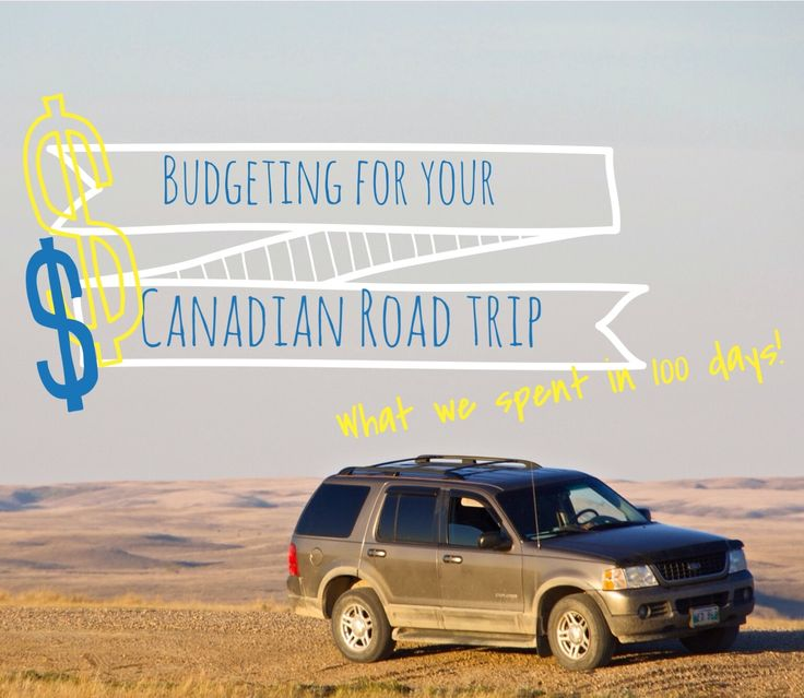 Straight On Detour  » Blog Archive  Budgeting For Your Canadian Road Trip: What We Spent In 100 Days - Straight On Detour
