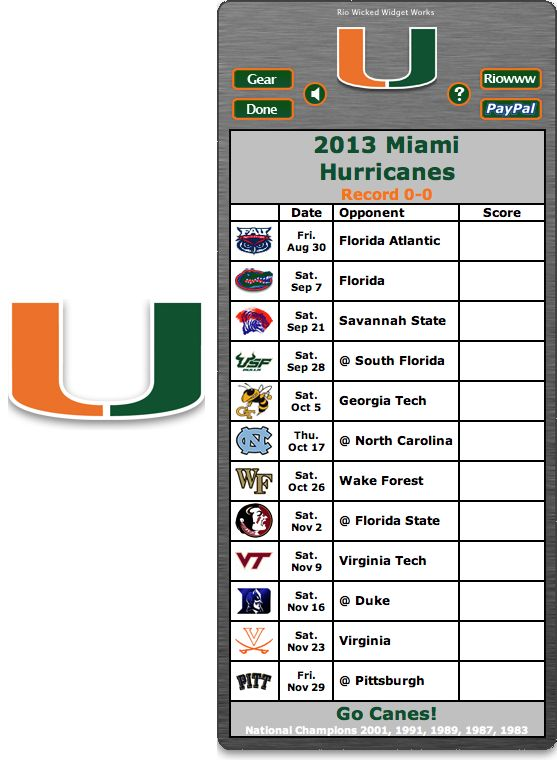 Free 2013 Miami Hurricanes Football Schedule Widget - Go Canes! - National Champions 2001, 1991, 1989, 1987, 1983 http://riowww.com/teamPages/Miami_Hurricanes.htm