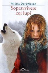Misha Defonseca, Sopravvivere coi lupi