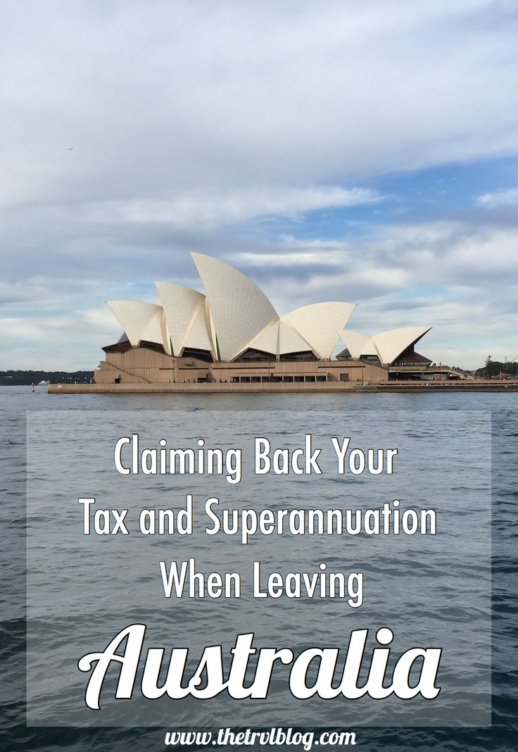 Claiming your tax and superannuation back when leaving Australia