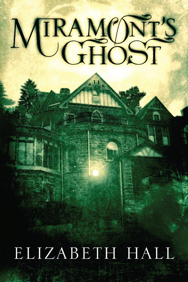 Miramont's Ghost  Ebook Free Download Miramont's Ghost By Elizabeth Hall   Epub  1 Mb
