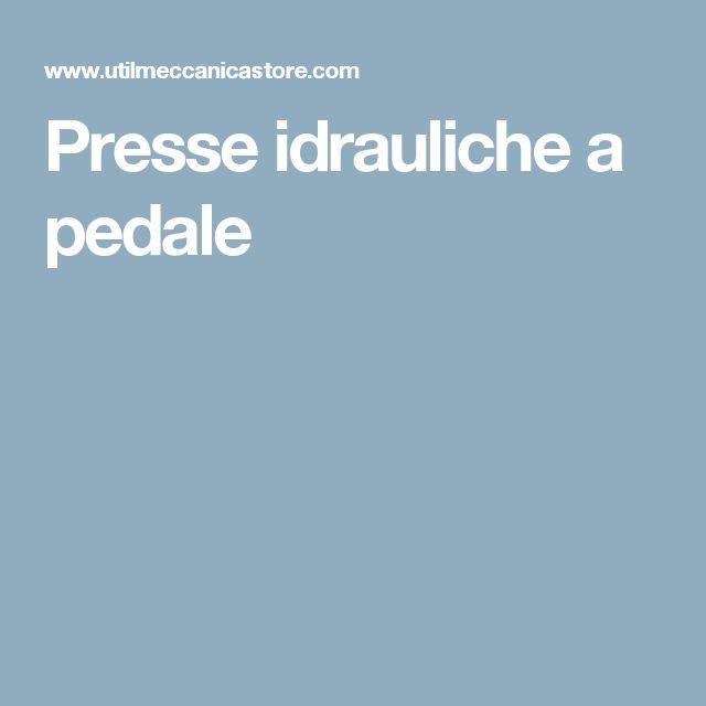 Presse idrauliche a pedale
