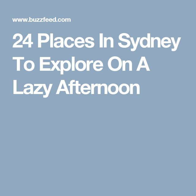 24 Places In Sydney To Explore On A Lazy Afternoon