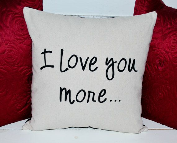 Canvas Pillow I Love You More 16 pillow by JoaniesFavoriteThing