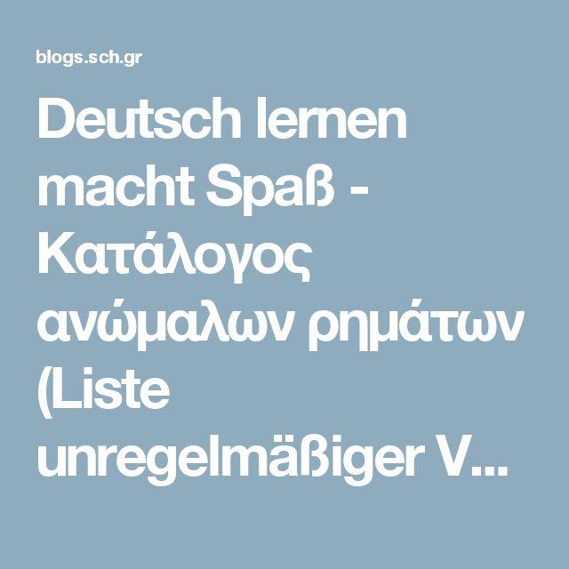 Deutsch lernen macht Spaß -   Κατάλογος ανώμαλων ρημάτων (Liste unregelmäßiger Verben)