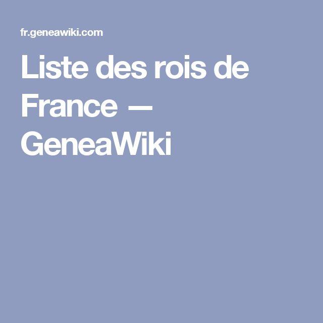 Liste des rois de France — GeneaWiki