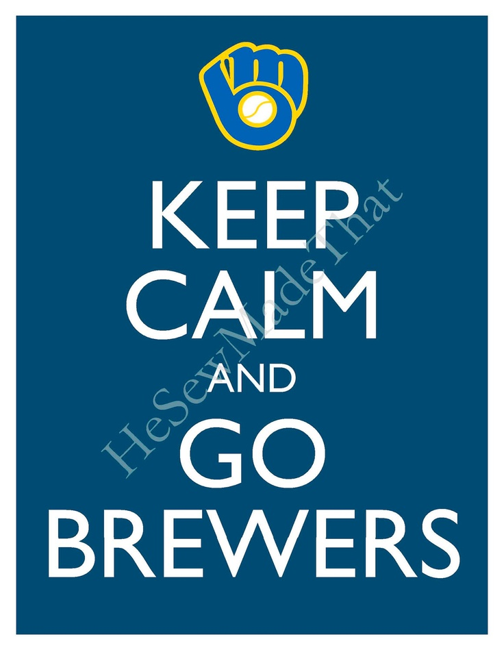 Keep Calm and Go Brewers - 8x10 Picture - Wall Hanging - Milwaukee Baseball MLB Blue. $8.50, via Etsy.