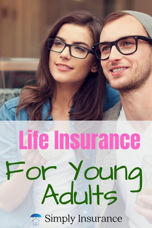 Best Life Insurance For Young Adults Get Instant Coverage In 2020