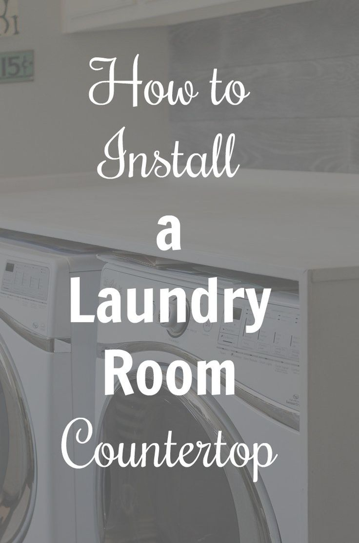 How to Install aLaundry Room Countertop.2 not-so-handy people install alaundry room countertopwith great results and several lessons learned.