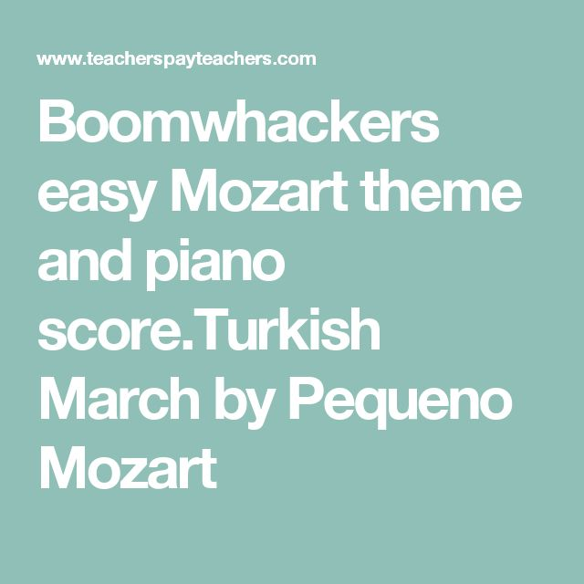 Boomwhackers  easy Mozart theme and piano score.Turkish March by Pequeno Mozart
