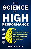 The Science of High Performance: Develop Mental Toughness Boost Willpower Master New Skills and Achieve Your Goals Faster by Som Bathla (Author) #Kindle US #NewRelease #Counseling #Psychology #eBook #ad