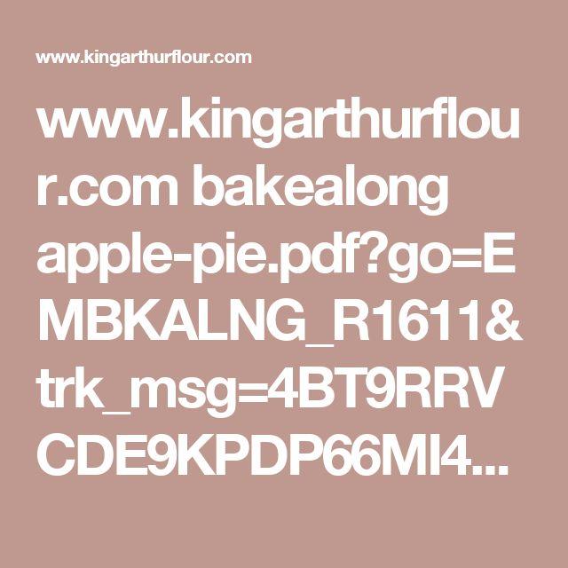 www.kingarthurflour.com bakealong apple-pie.pdf?go=EMBKALNG_R1611&trk_msg=4BT9RRVCDE9KPDP66MI4VSO9EG&trk_contact=JCDKG4VG31UOOS4GS07K8RS86K&utm_source=listrak&utm_medium=email&utm_term=http%3a%2f%2fwww.kingarthurflour.com%2fshop%2flanding%3fgo%3dEMBKALNG_R1611&utm_campaign=broadcast&utm_content=embkalng-apple-pie-announcement