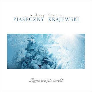 only music saves: Christmas Time : Andrzej Piaseczny & Seweryn Krajewski 'Zimowe piosenki'