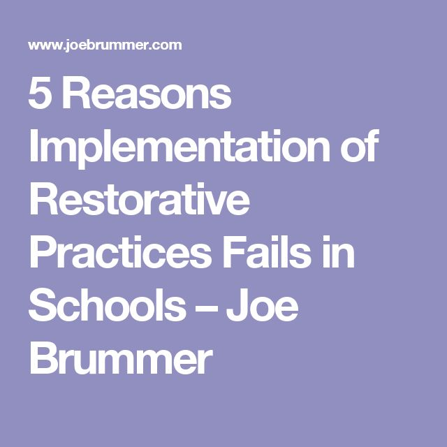 5 Reasons Implementation of Restorative Practices Fails in Schools – Joe Brummer
