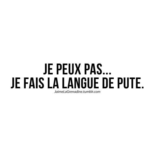 Je peux pas… Je fais la langue de pute - #JaimeLaGrenadine #citation #punchline #garce #connasse