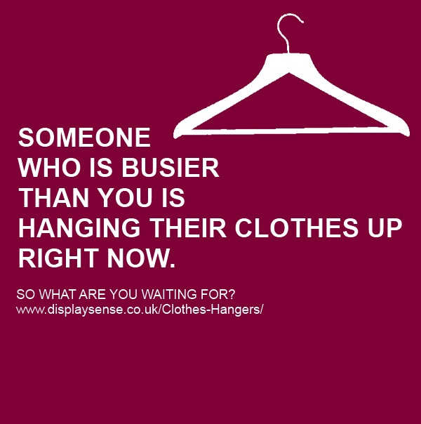 Someone Who Is Busier Than You Is Hanging Their Clothes Up Right Now. Pass this on to your partner if they have a habit of leaving their clothes lying around!