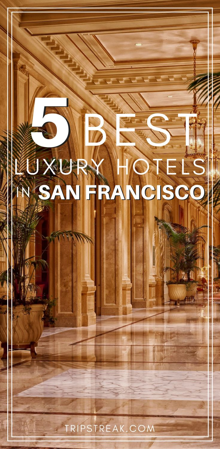 Best luxury hotels in San Francisco | Hotels in SF | California travel tips