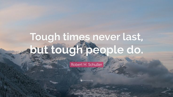 Tough Times Never Last Quotes: 17 Best Tough Times Quotes On Pinterest