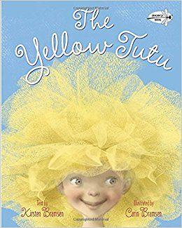 The Yellow Tutu: Kirsten Bramsen, Carin Bramsen: 9780375843938: Amazon.com: Books