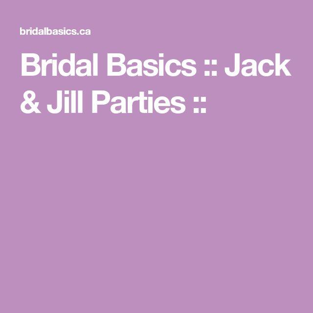 Bridal Basics :: Jack & Jill Parties ::