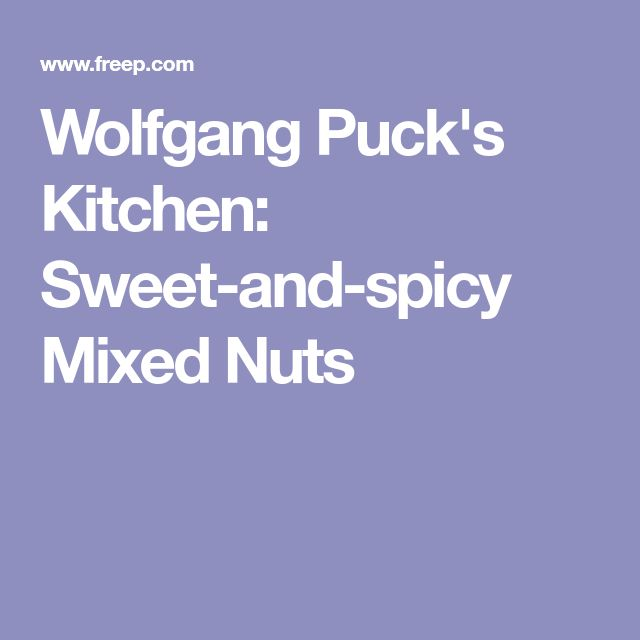 Wolfgang Puck's Kitchen: Sweet-and-spicy Mixed Nuts